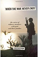 When the War Never Ends: The Voices of Military Members with PTSD and Their Families Hardcover