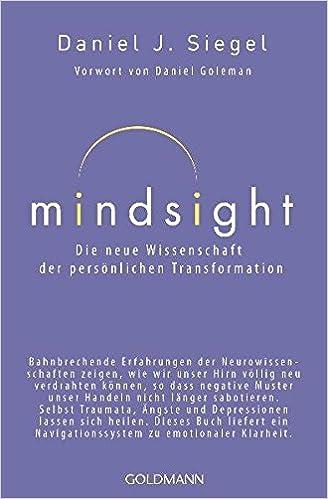 Mindsight - Die neue Wissenschaft der persönlichen Transformation ...