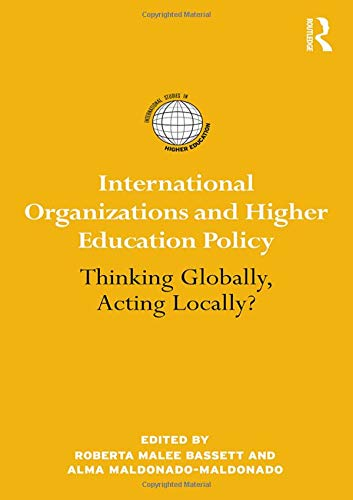 International Organizations and Higher Education Policy: Thinking Globally, Acting Locally?