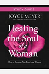 Healing the Soul of a Woman Study Guide: How to Overcome Your Emotional Wounds Paperback