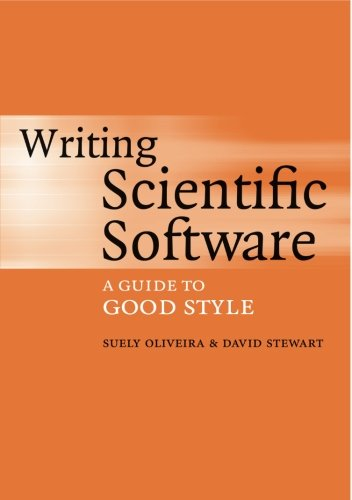 Writing Scientific Software: A Guide to Good Style by Brand: Cambridge University Press