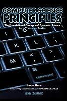 Computer Science Principles: The Foundational Concepts of Computer Science - For AP® Computer Science Principles