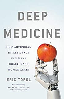 Book Cover: Deep Medicine: How Artificial Intelligence Can Make Healthcare Human Again