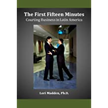 The First Fifteen Minutes: Courting Business in Latin America