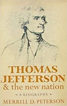 Book Thomas Jefferson and the New Nation: A Biography by Merrill D. Peterson (1970-05-15)