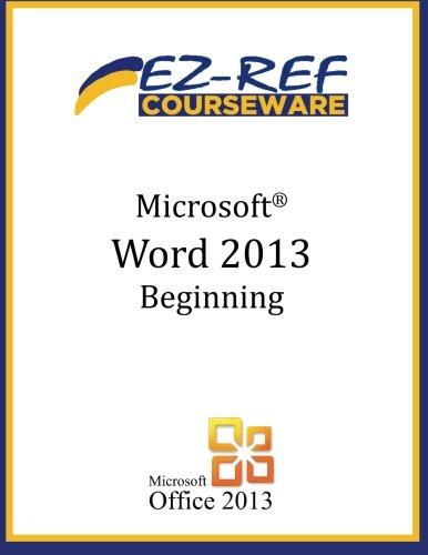 Microsoft Word 2013 - Beginning: (Instructor Guide)