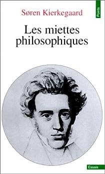 Miettes philosophiques par Kierkegaard