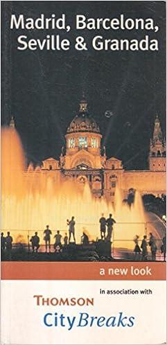 Book City Breaks in Madrid, Barcelona, Seville and Granada (City Breaks Series)