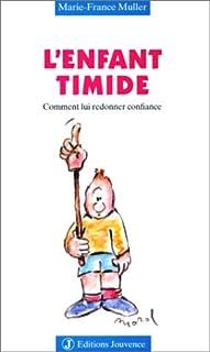 L'enfant timide : comment lui redonner confiance, Muller, Marie-France