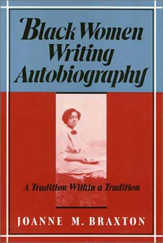 Black Women Writing Autobiography: A Tradition Within a Tradition