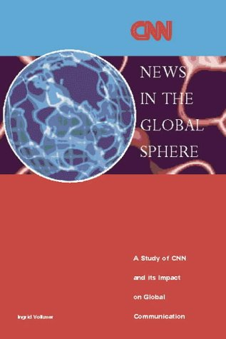 Read Online News in the Global Sphere: A Study of CNN and Its Impact on Global Communications ebook