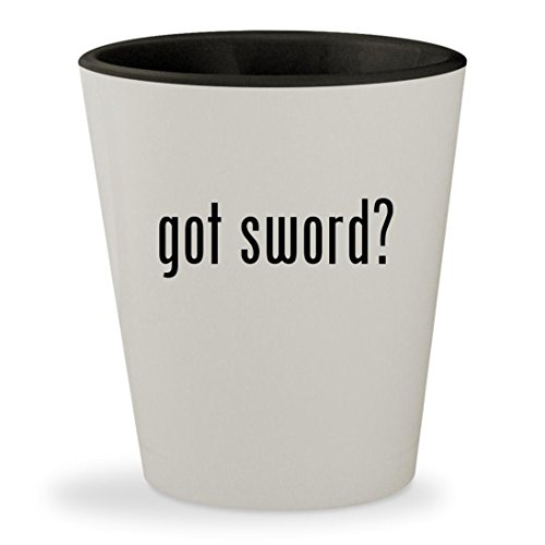 got sword? - White Outer & Black Inner Ceramic 1.5oz Shot Glass