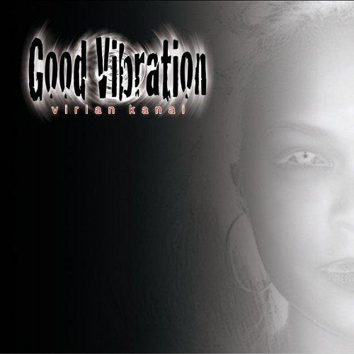 Good Vibration by Virian Kanai