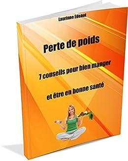 perte de poids 7 conseils pour bien manger et tre en bonne sant french edition kindle. Black Bedroom Furniture Sets. Home Design Ideas