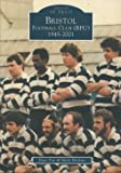 Bristol Football Club (RFU) 1945-2001 (Archive Photographs: Images of Sport)