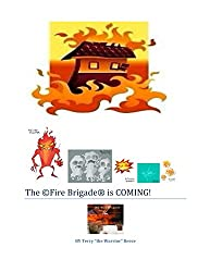 The Fire Brigade is COMING! (The �Fire Brigade� Book 1)