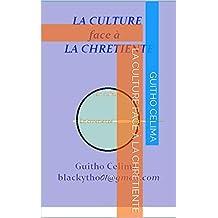 La culture face à la chrétienté (French Edition)