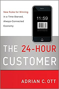 The 24-Hour Customer: New Rules for Winning in a Time-Starved ...