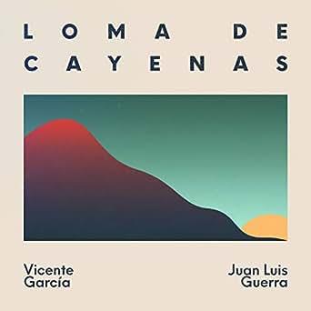 Amazon.com: Loma de Cayenas: Vicente García & Juan Luis ...