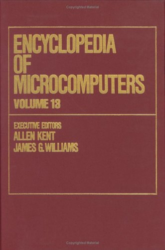 013: Encyclopedia of Microcomputers: Volume 13 - Optical Disks to Production Scheduling (Microcomputers - Optical Kent