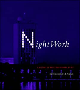 Nightwork: A History of Hacks and Pranks at MIT Institute Historian T. F. Peterson