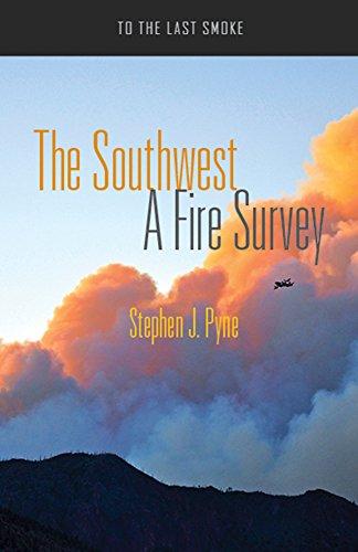 The Southwest: A Fire Survey (To the Last Smoke)