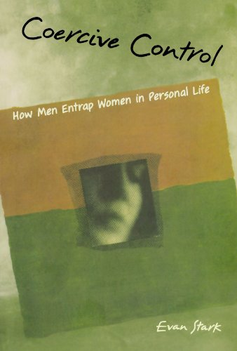 Coercive Control: How Men Entrap Women in Personal Life (Interpersonal (Coercive Control)
