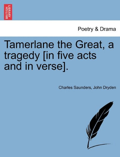 Read Online Tamerlane the Great, a tragedy [in five acts and in verse]. pdf epub