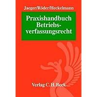 Praxishandbuch Betriebsverfassungsrecht
