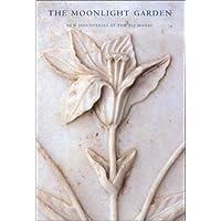 The Moonlight Garden: New Discoveries at the Taj Mahal