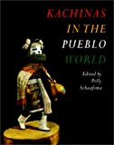 Kachinas in the Pueblo World, Polly Schaafsma, 0874806674