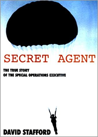 Book The Secret Agent: The True Story of the Special Operations Executive