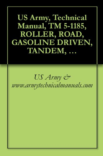 us-army-technical-manual-tm-5-1185-roller-road-gasoline-driven-tandem-2-axle-5-to-8-ton-galion-model