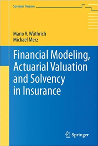 financial modeling actuarial valuation and solvency in insurance merz michael wthrich mario v