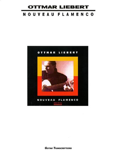 Ottmar Liebert - Nouveau Flamenco - Creative Concepts Publishing -