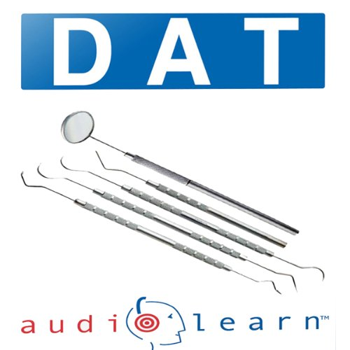 Dental Admission Test (DAT) AudioLearn: AudioLearn Test Prep Series