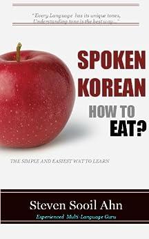 How to Speak KOREAN? (Spoken Korean Book 86) by [Ahn, Steven Sooil]