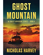 Ghost Mountain: AJ Bailey Adventure Series - Book Four
