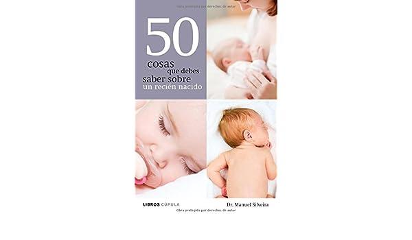50 cosas que debes saber sobre un recién nacido: Manuel Silveira ...