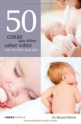 50 cosas que debes saber sobre un recién nacido: Amazon.es: Dr ...