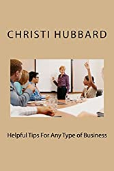 Helpful Tips For Any Type of Business