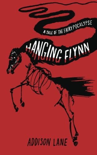 Hanging Flynn (A Tale of the Fairypocalypse) (Black Fairy Tale Characters)