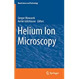 Helium Ion Microscopy (NanoScience and Technology)