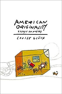 American Originality: Essays on Poetry International Edition ...