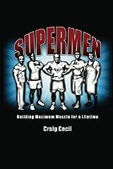 Supermen: Building Maximum Muscle for a Lifetime Paperback