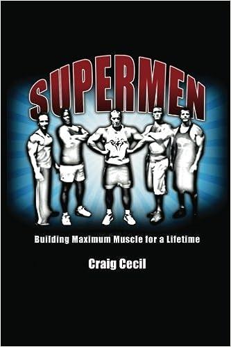 Supermen: Building Maximum Muscle for a Lifetime