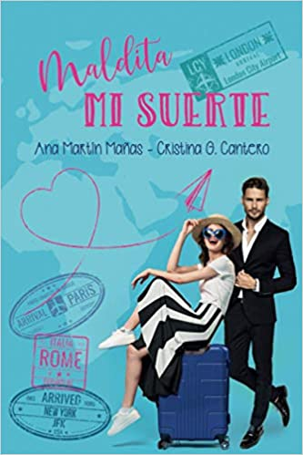 Maldita mi suerte (Serie Suerte): Amazon.es: Martín Mañas, Ana, G. Cantero, Cristina: Libros