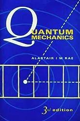 Quantum Mechanics, [1/1/1992] Alastair I.M. Rae
