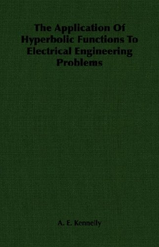The Application of Hyperbolic Functions to Electrical Engineering Problems pdf epub