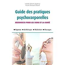 Guide des Pratiques Psychocorporelles 2e Éd.